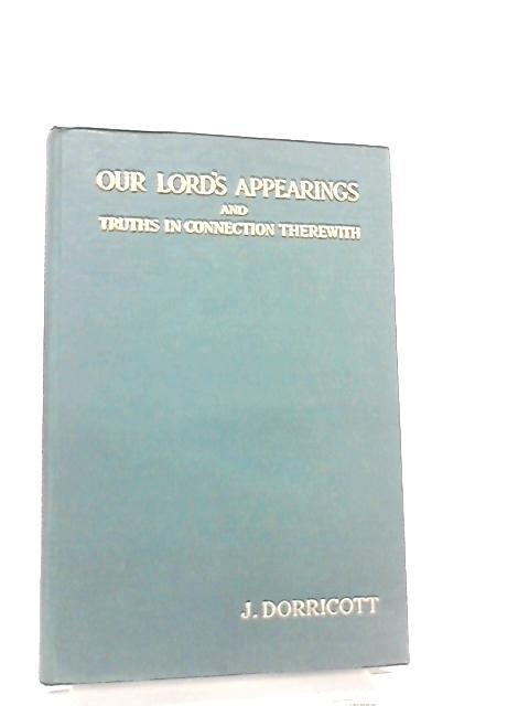 Our Lord's Appearings by J. Dorricott