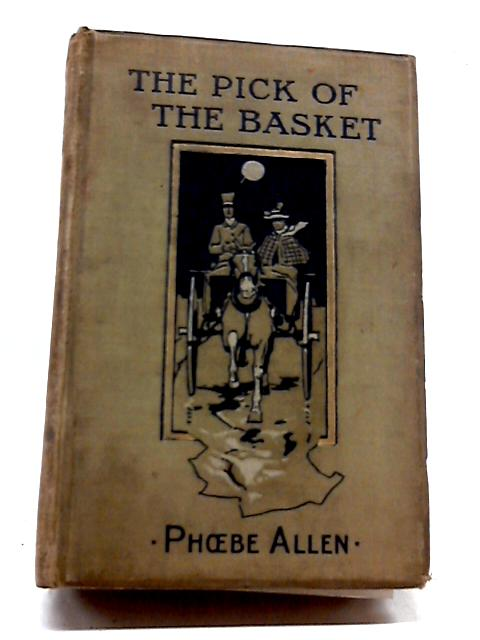 The Pick of the Basket by Phoebe Allen