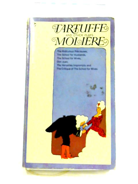 Tartuffe and Other Plays By Moliere