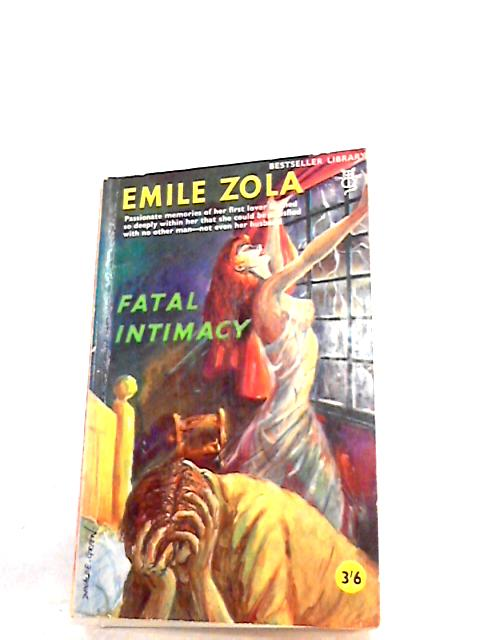 Fatal Intimacy by Emile Zola