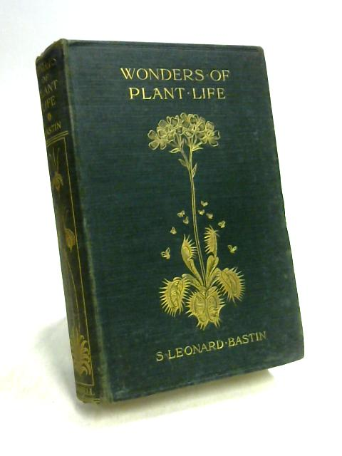 Wonders of Plant Life By S.L. Bastin