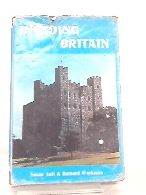 Invading Britain By Susan Ault & Bernard Workman