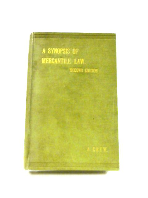A Synopsis of Mercantile Law By Albert Crew