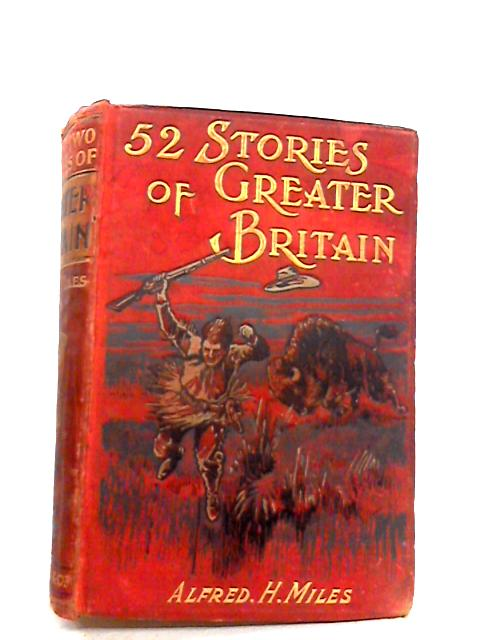 52 stories of greater britain by Alfred h miles