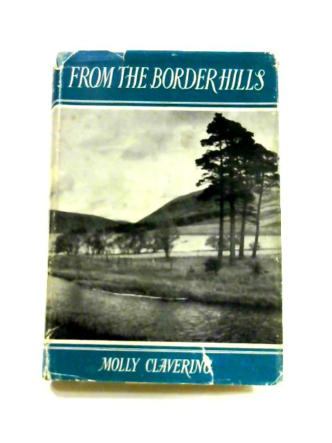 From the Border Hills by Molly Clavering