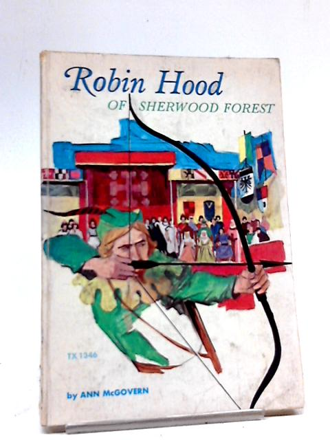 Robin Hood of Sherwood Forest by A. McGovern