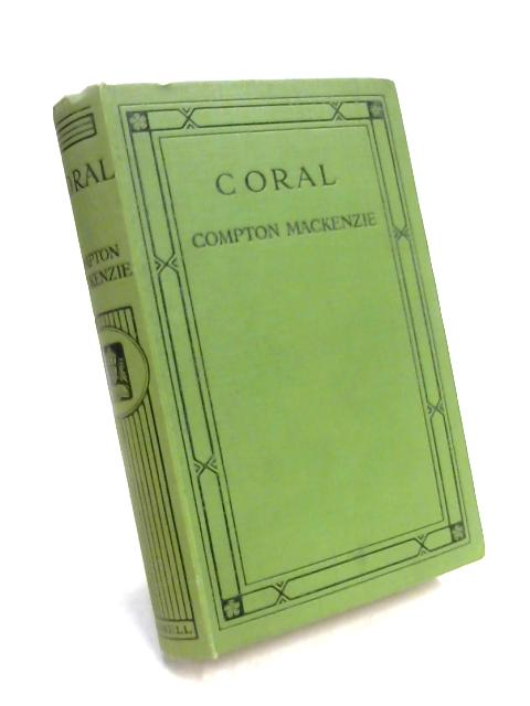Coral By Compton Mackenzie