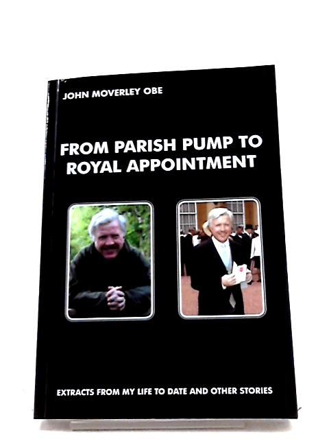 From Parish Pump To Royal Appointment By Moverley
