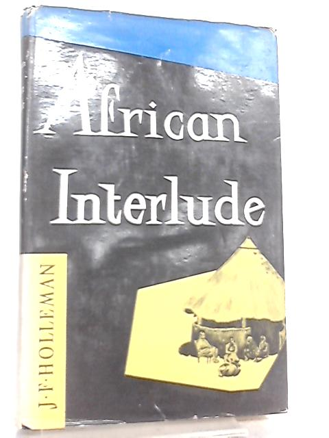 African Interlude By J. F. Holleman