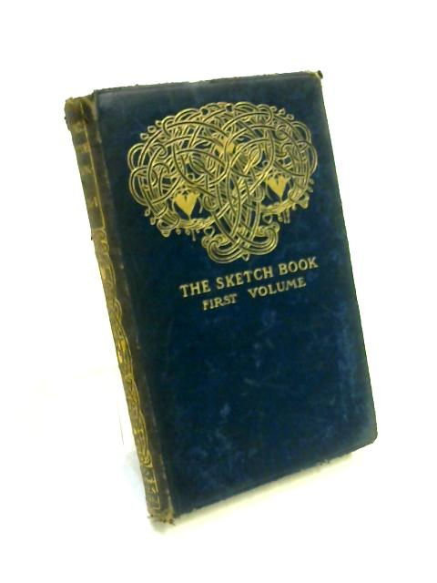 The Sketch Book First Volume by Washington Irving