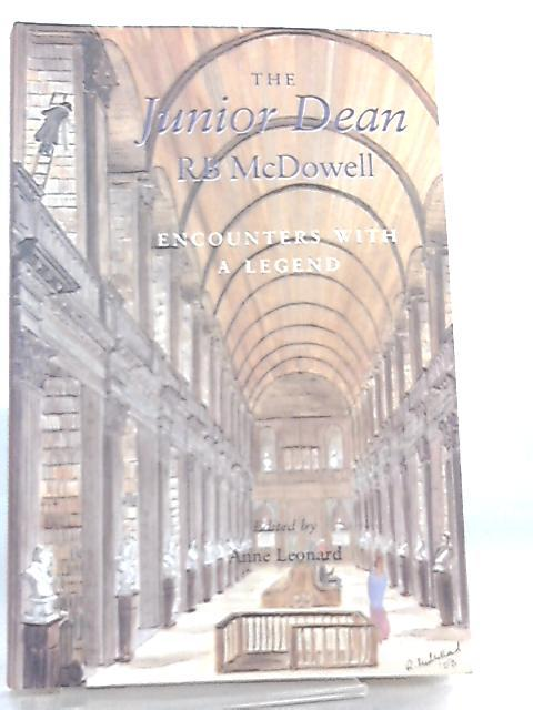 The Junior Dean R B McDowell, Encounters with a Legend by Anne Leonard