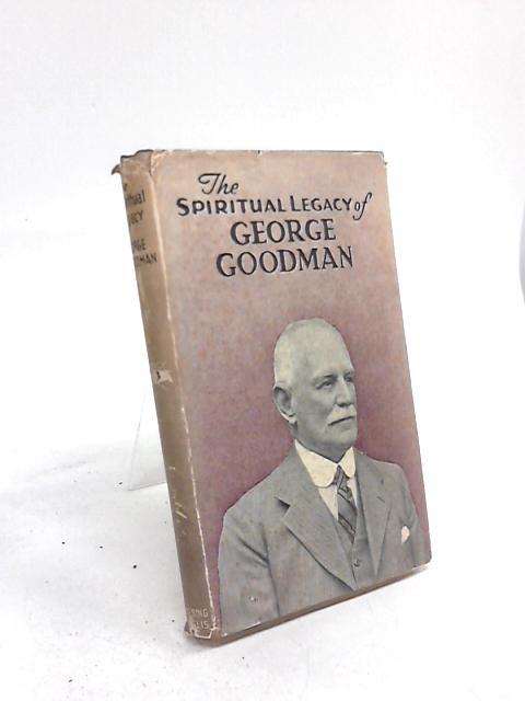 The Spiritual Legacy of George Goodman by Percy O. Ruoff