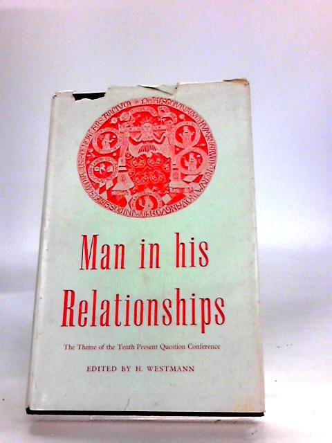 Man in His Relationships By Westmann, H.