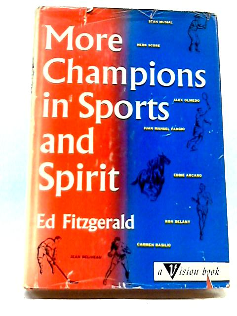 More Champions in Sport and Spirit by Edward Earl Fitzgerald
