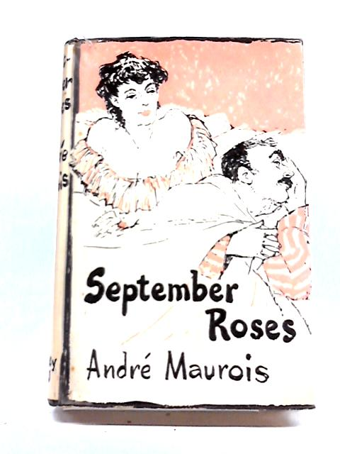 September Roses by Andre Maurois