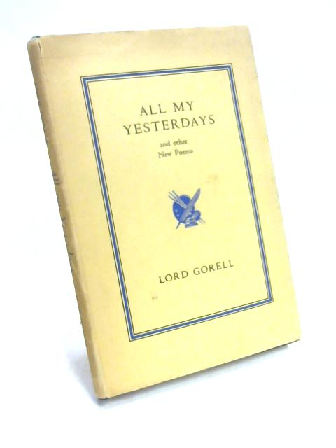 All My Yesterdays By Lord Gorell