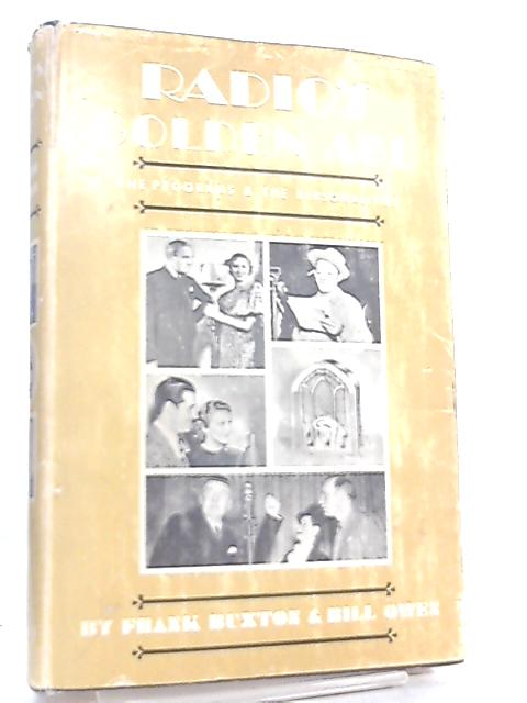 Radio's Golden Age The Programs and the Personalities By Frank Buxton