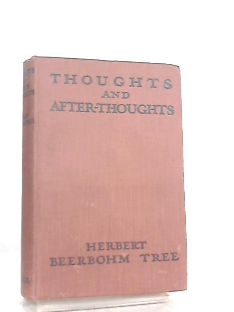 Thoughts Ans After-Thoughts By Herbert Beerbohm Tree