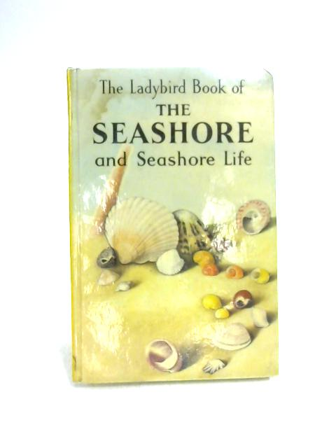 The Seashore and Seashore Life by Nancy Scott