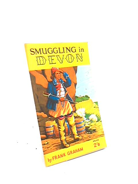 Smuggling in Devon by Frank Moore Graham