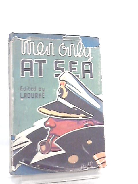 Men Only at Sea by L. Rourke