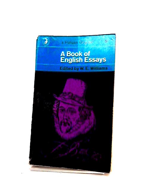 A Book of English Essays. By Williams, W. E.