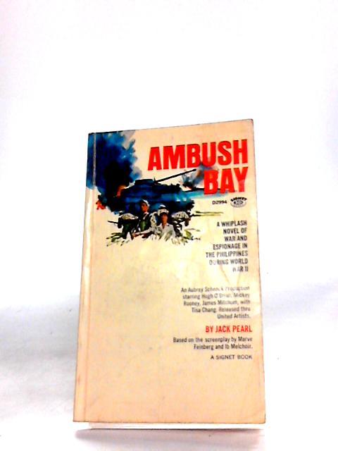 Ambush Bay By Pearl, Jack