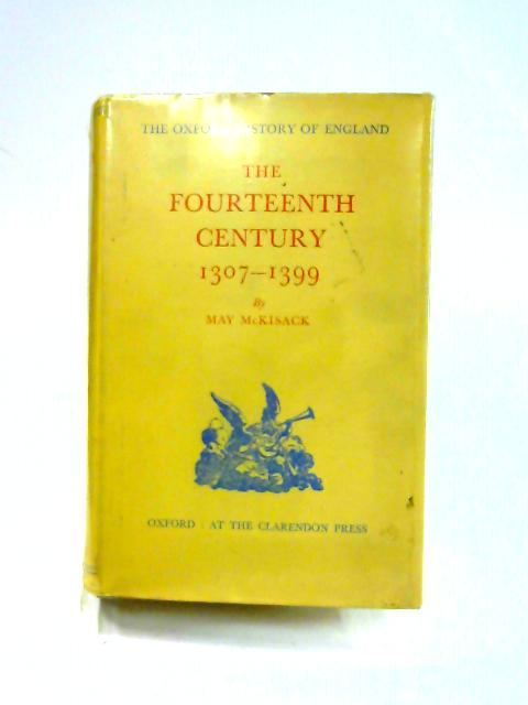 The Fourteenth Century 1307-1399 by May McKisack