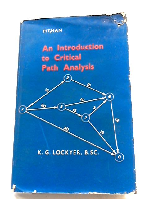 An Introduction to Critical Path Analysis By K.G. Lockyer
