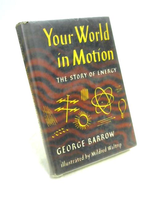Your World in Motion By G. Barrow