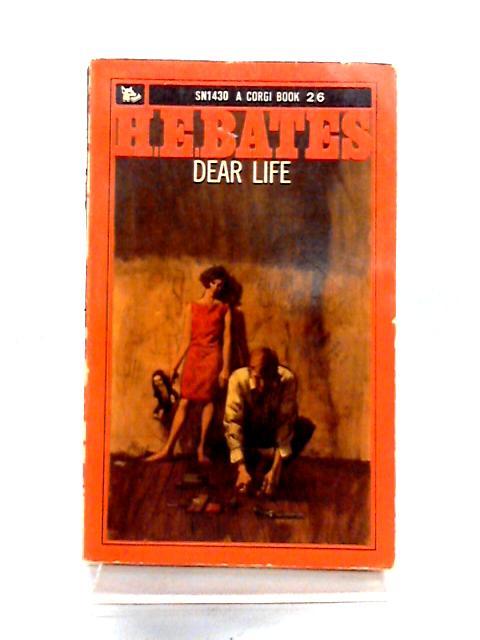 Dear Life by H.E. Bates