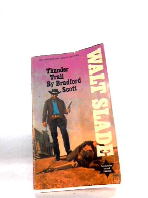 Thunder Trail (A Walt Slade western) By Scott, Bradford