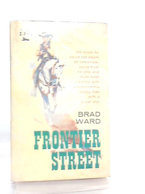 Frontier Street by Brad Ward