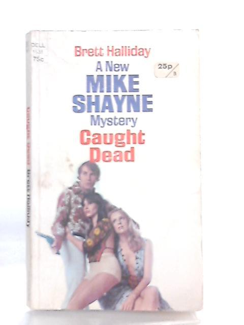 Caught Dead By Brett Halliday