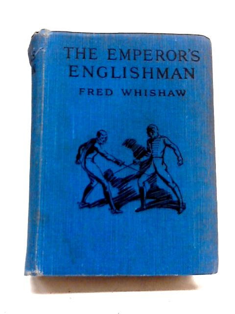 The Emperor's Englishman by Frederick J. Whishaw