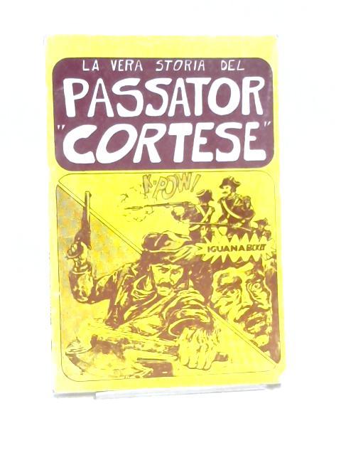 La Vera Storia Del Passator Cortese Iguana n°1 Fumetti By Unknown