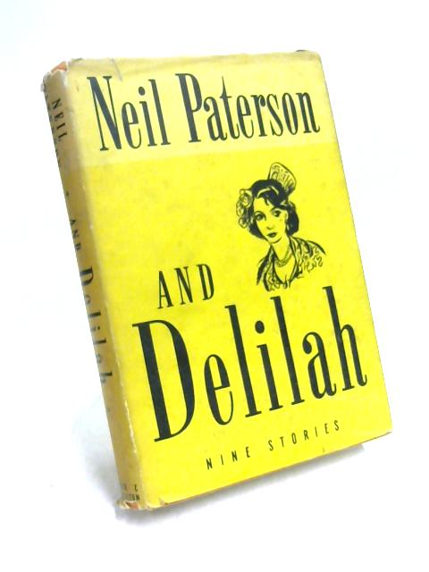 And Delilah: Nine Stories by Neil Paterson