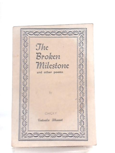 The Broken Milestone and Other Poems by Chicky Vatsala Bhanot