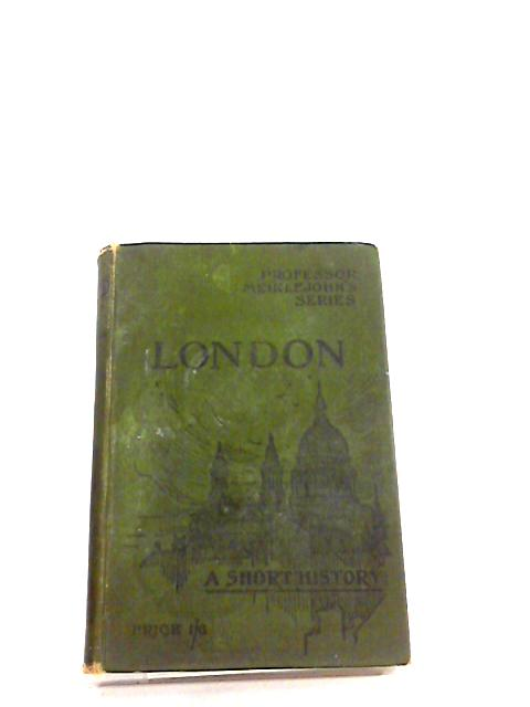 London A Short History by Unknown