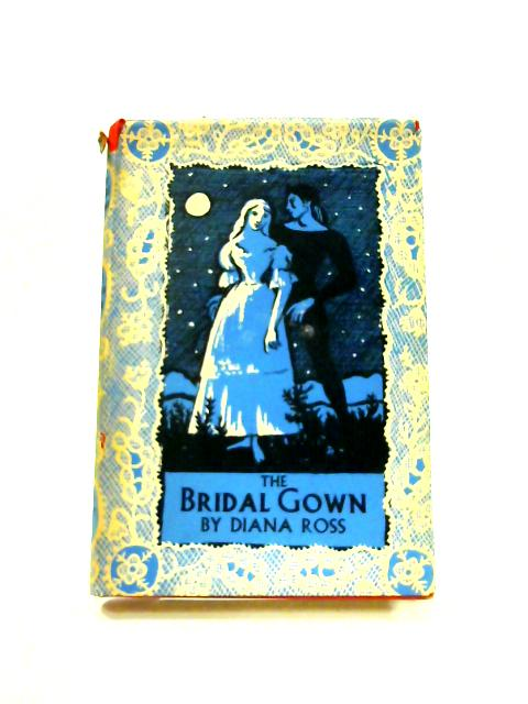 The Bridal Gown and other stories by Diana Ross
