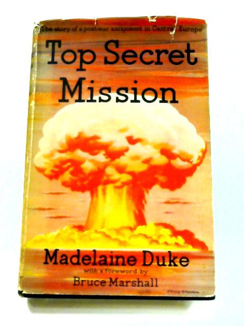 Top Secret Mission by Madelaine Duke