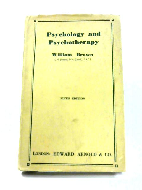 Psychology And Psychotherapy By William Brown