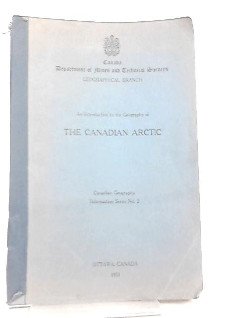 An Introduction to Geography of The Canadian Arctic By Anon