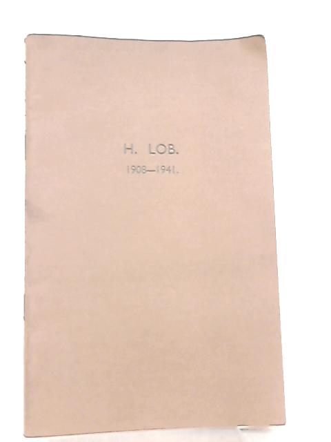 H. Lob 1908-1941 by Anon