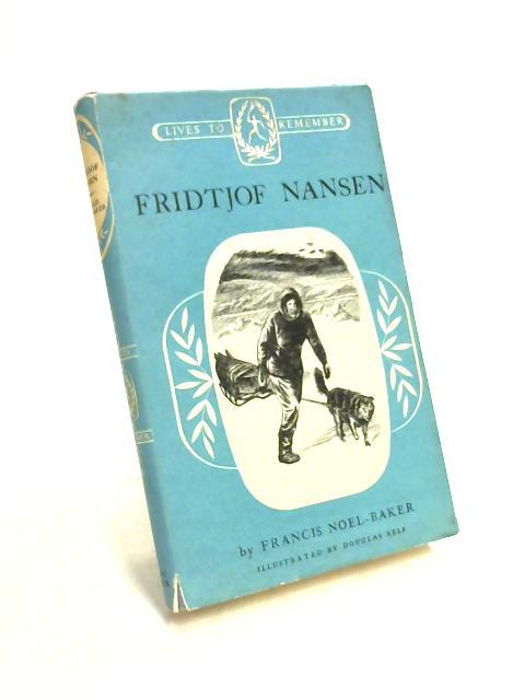 Fridtjof Nansen by Francis Noel-Baker
