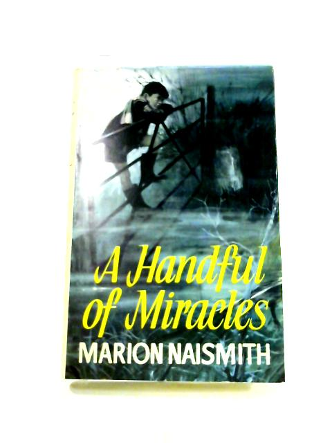 Handful of Miracles by Marion Naismith