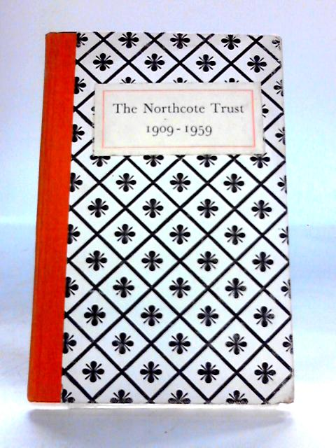 An Adventure in Social Work: The History of the Northcote Trust for Fifty Years 1909-1959 by Cherry Morris