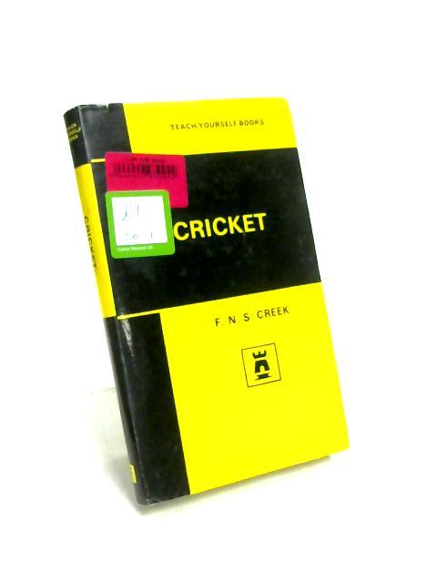 Teach Yourself Cricket by F.N.S. Creek