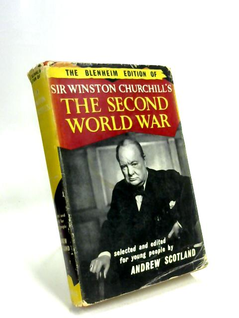 The Blenheim Edition of The Second World War by Churchill, Winston; Scotland, Andrew (Ed)