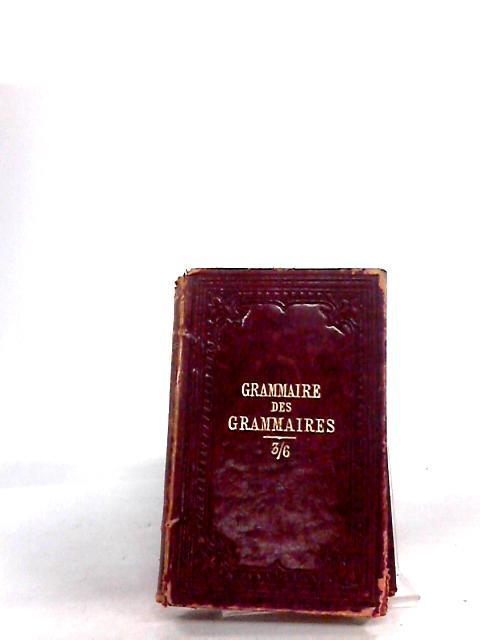 Grammaire Des Grammaires, New Grammar of French Grammars by Dr V. de Fivas